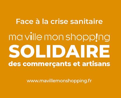 COVID-19 : Ma Ville Mon Shopping solidaire des commerçants et artisans
